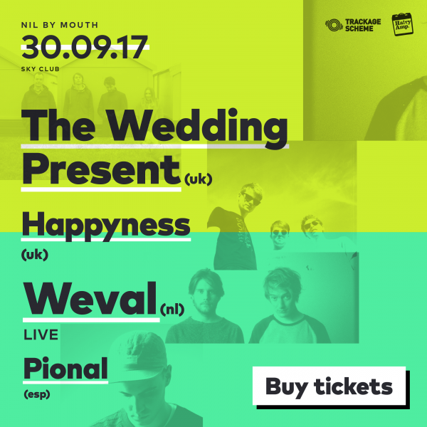 Nil By Mouth 2017 feat The Wedding Present / Weval / Happyness / Pional
