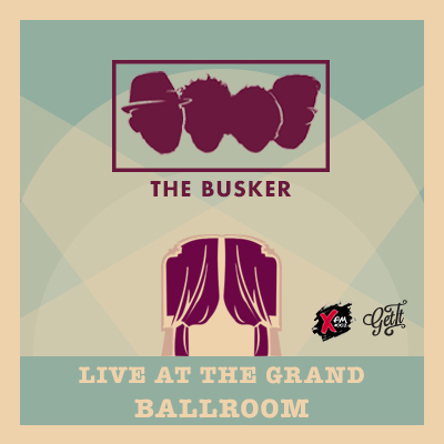 The Busker - Live at the Grand Ballroom