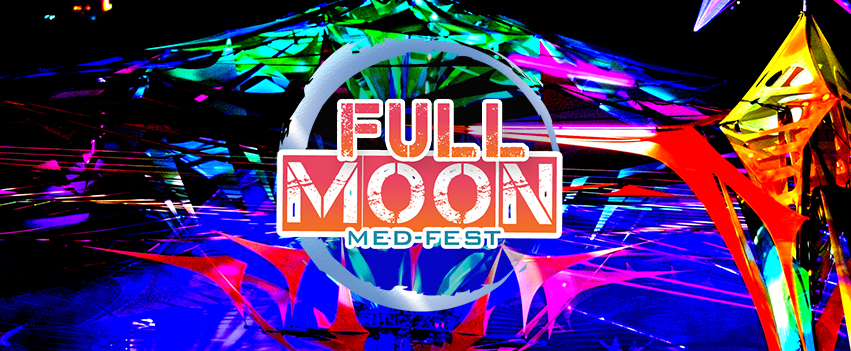 Full Moon Med Fest - Malta - August 25th 2018