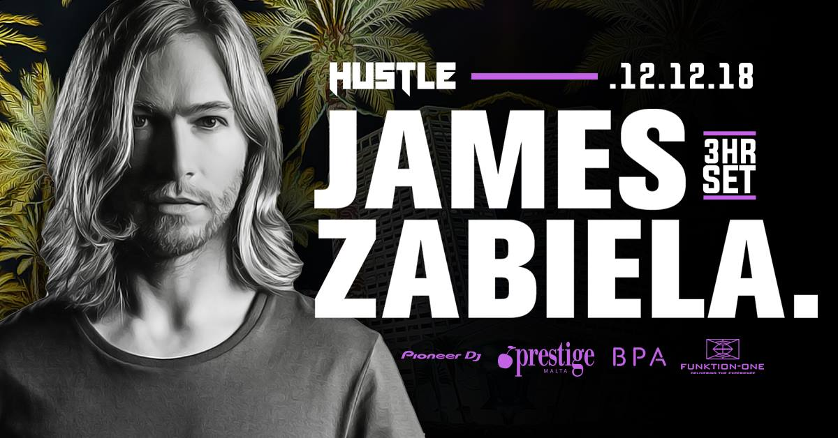 Hustle Pres. James Zabiela (Eve Of A Public Holiday)