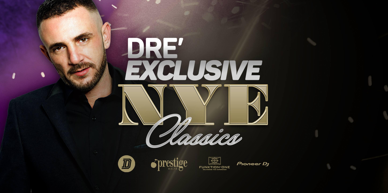 DRE' Exclusive ♢ Classics NYE18